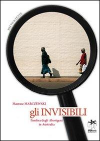 Gli invisibili. L'ombra degli abirigeni in Australia