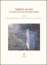 Sigilli di eternità. Il cimitero ebraico di Finale Emilia