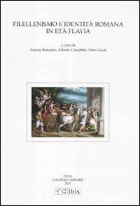 Filellenismo e identità romana in età flavia. Atti della VIII giornata ghisleriana di filologia classica (Pavia, 10-11 novembre 2009)