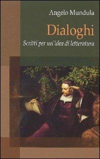 Dialoghi. Scritti per un'idea di letteratura