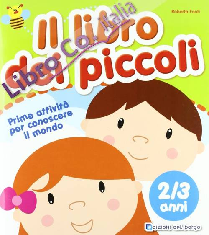 Il libro dei piccoli. 2-3 anni. Ediz. illustrata