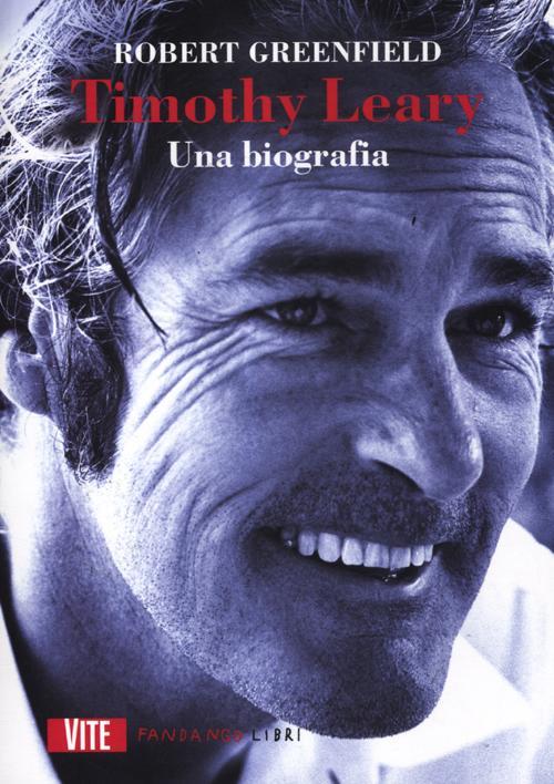 Timothy Leary. Una biografia