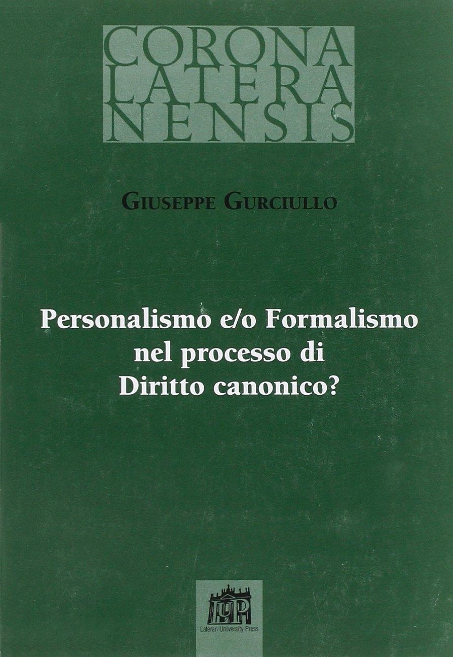 Personalismo e/o Formalismo nel processo di Diritto canonico?