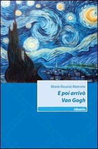 E poi arrivò Van Gogh