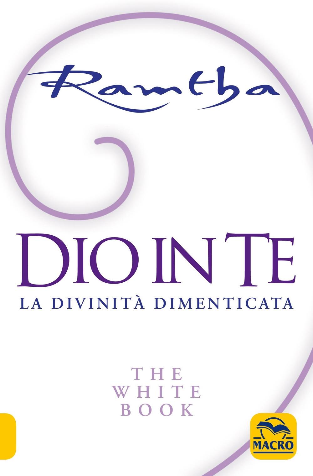 Dio in te. La divinità dimenticata. The white book