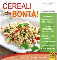 Cereali che bontà! Ricette, curiosità, approfondimenti