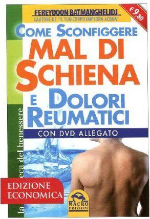 Come sconfiggere mal di schiena e dolori reumatici. Con DVD