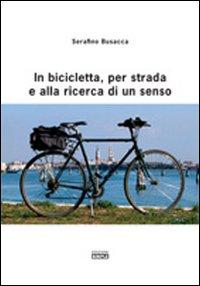 In bicicletta, per strada e alla ricerca di un senso