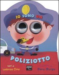 Io sono un poliziotto. Ediz. illustrata