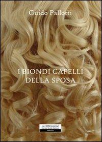 I biondi capelli della sposa
