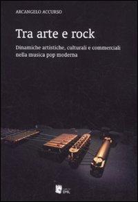Tra arte e rock. Dinamiche artistiche, culturali e commerciali nella musica pop moderna