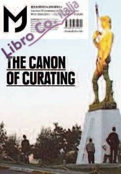 Mj-Manifesta Journal. Journal of Contemporary Curatorship. Vol. 11: the Canon of Curating
