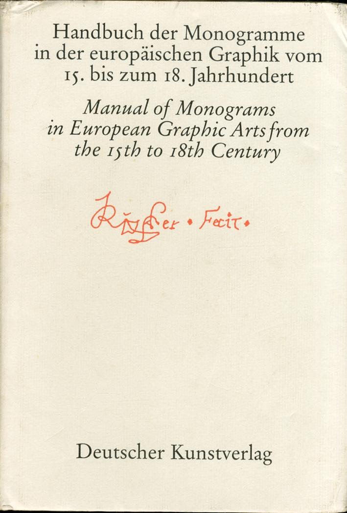 Handbuch Der Monogramme in Der Europaischen Graphik Vom 15. Bis Zum 18. Jahrhundert. Manual of Monograms in European Graphic Arts From the 15th to the 18th Centuries.