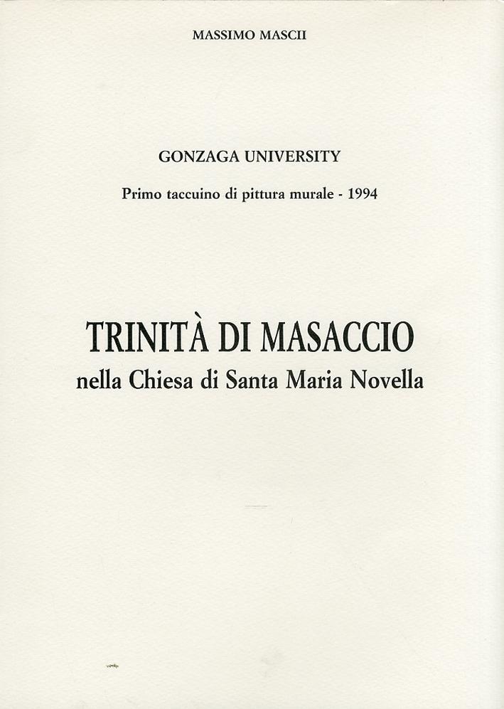 Trinità di Masaccio nella Chiesa di Santa Maria Novella. Primo taccuino di pittura murale