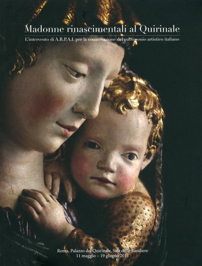 Madonne Rinascimentali al Quirinale. L'intervento di Arpai per la Conservazione del Patrimonio Artistico Italiano.