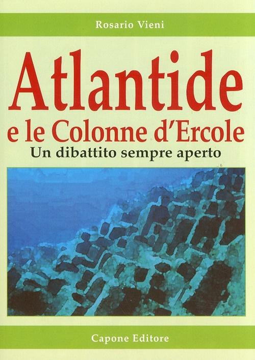 Atlantide e le Colonne d'Ercole. Un Dibattito Sempre Aperto