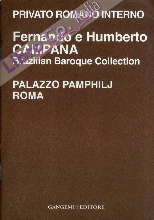 Fernando e Humberto Campana. Brazialian Baroque Collection