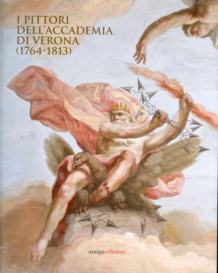 I Pittori dell'Accademia di Verona. (1764-1813)