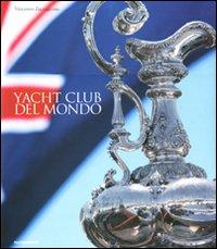Yacht Club del mondo. Ediz. illustrata