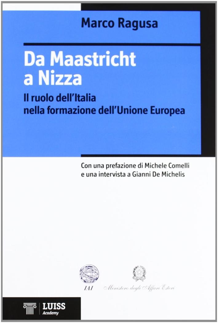 Da Maastricht a Nizza. Il ruolo dell'Italia nella formazione dell'Unione Europea