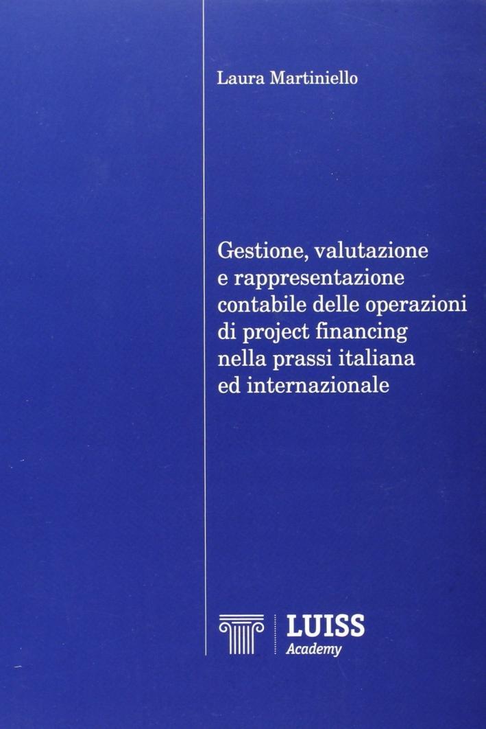 Gestione, valutazione e rappresentazione contabile delle operazioni di project financing nella prassi italiana ed internazionale
