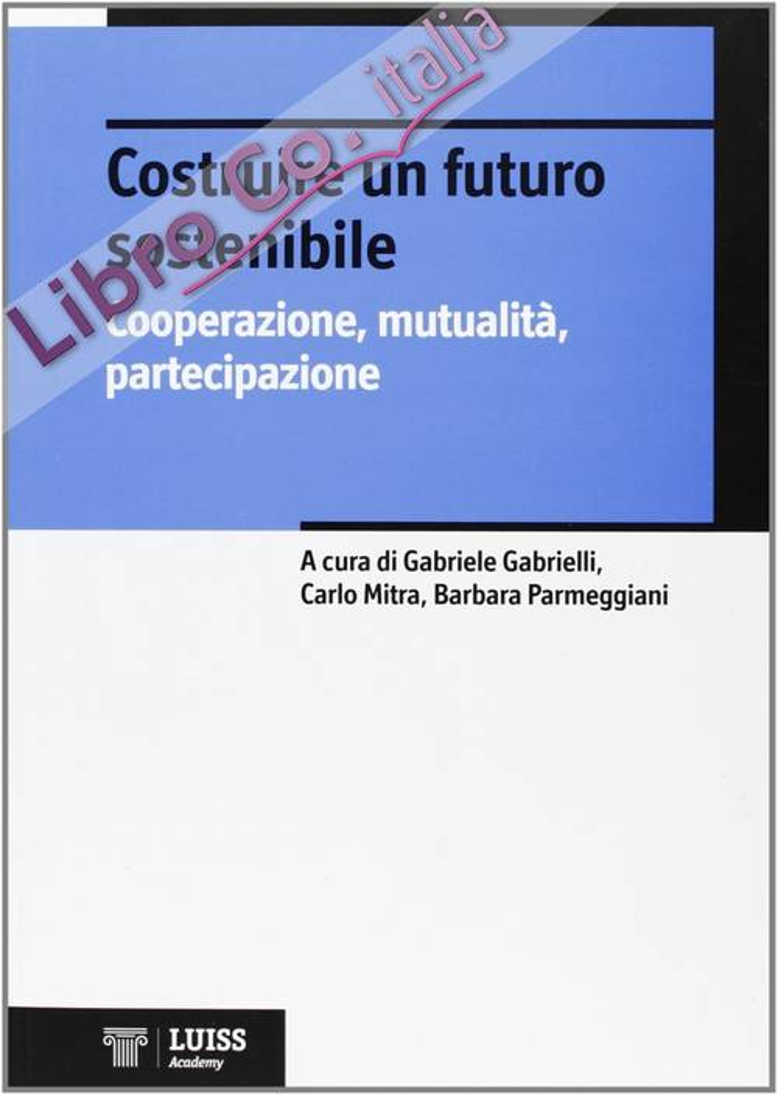 Costruire un futuro sostenibile. Cooperazione, mutualità, partecipazione