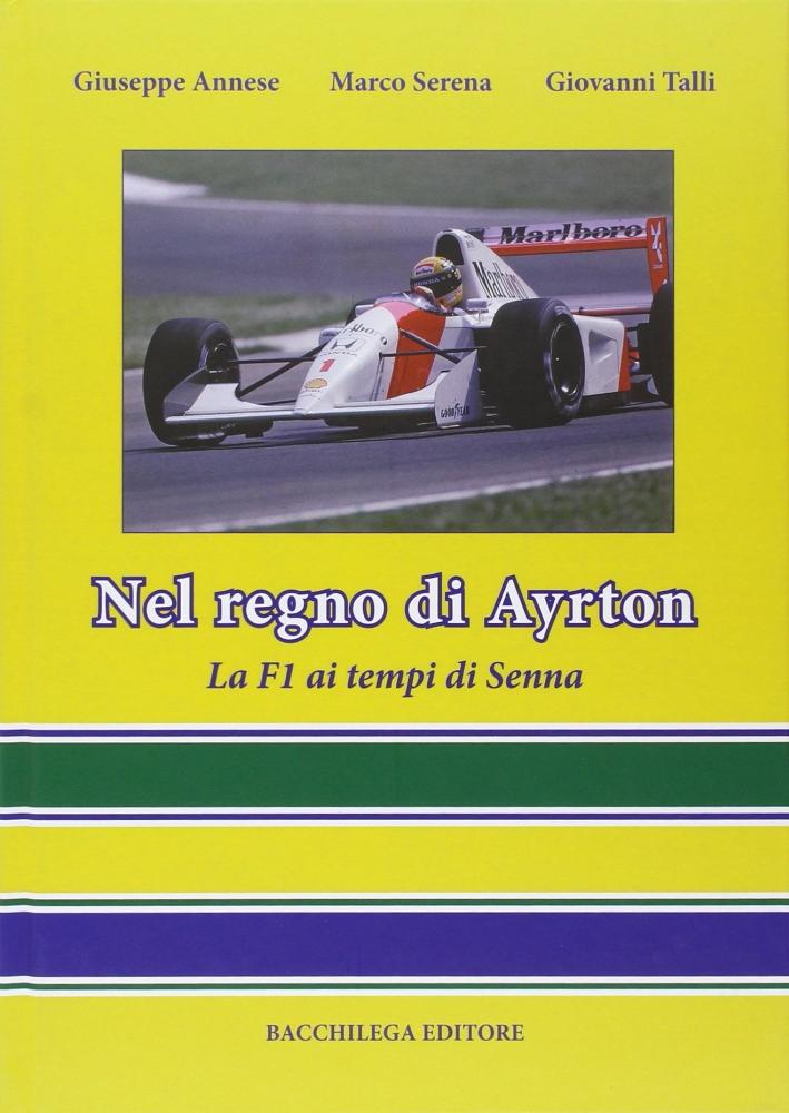Nel regno di Ayrton. La F1 ai tempi di Senna