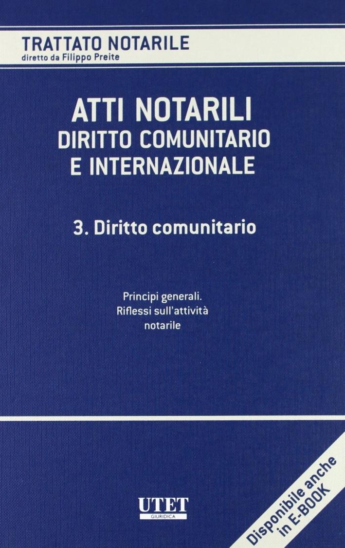 Atti notarili. Diritto comunitario e internazionale. Vol. 3: Diritto comunitario
