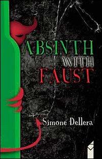 Abstinth with Faust. Ediz. italiana