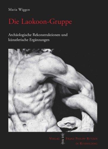 Die Laokoon-Gruppe. Archäologische Rekonstruktionen Und Künstlerische Ergänzung