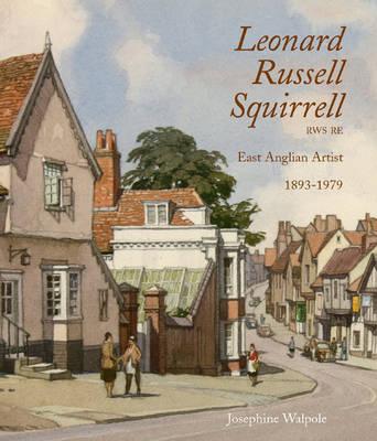 Leonard Russell Squirrell RWS RE. East Anglian Artist 1893-1979