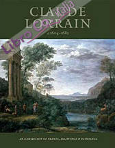 Claude Lorrain. The poetry of landscape. An exhibition of prints, drawings and paintings