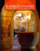 El monacato espontaneo. eremitas y eremitorios en el mundo medieval