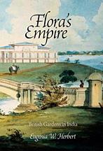Flora's empire. British gardens in india