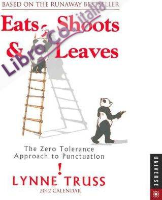 Eats, Shoots & Leaves: The Zero Tolerance Approach to Punctu