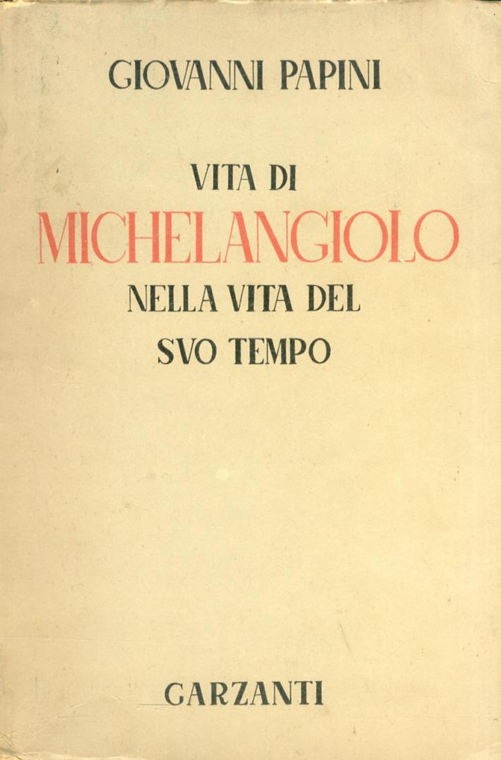Vita di Michelangiolo nella Vita del Suo Tempo