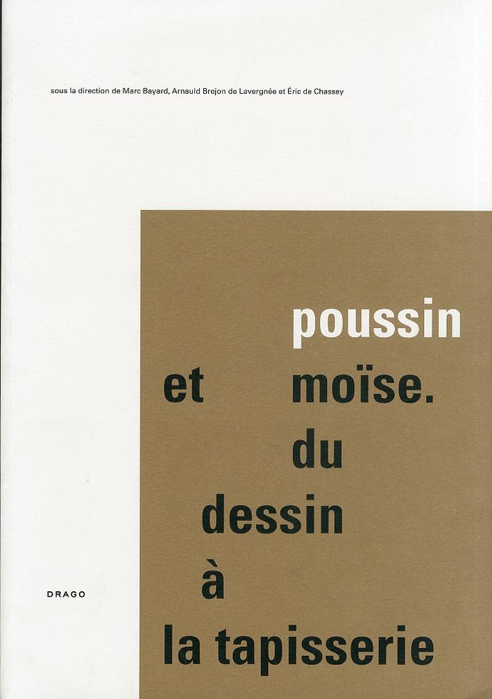 Poussin et Mosè. Du dessin à la tapisserie. [2 vol.]