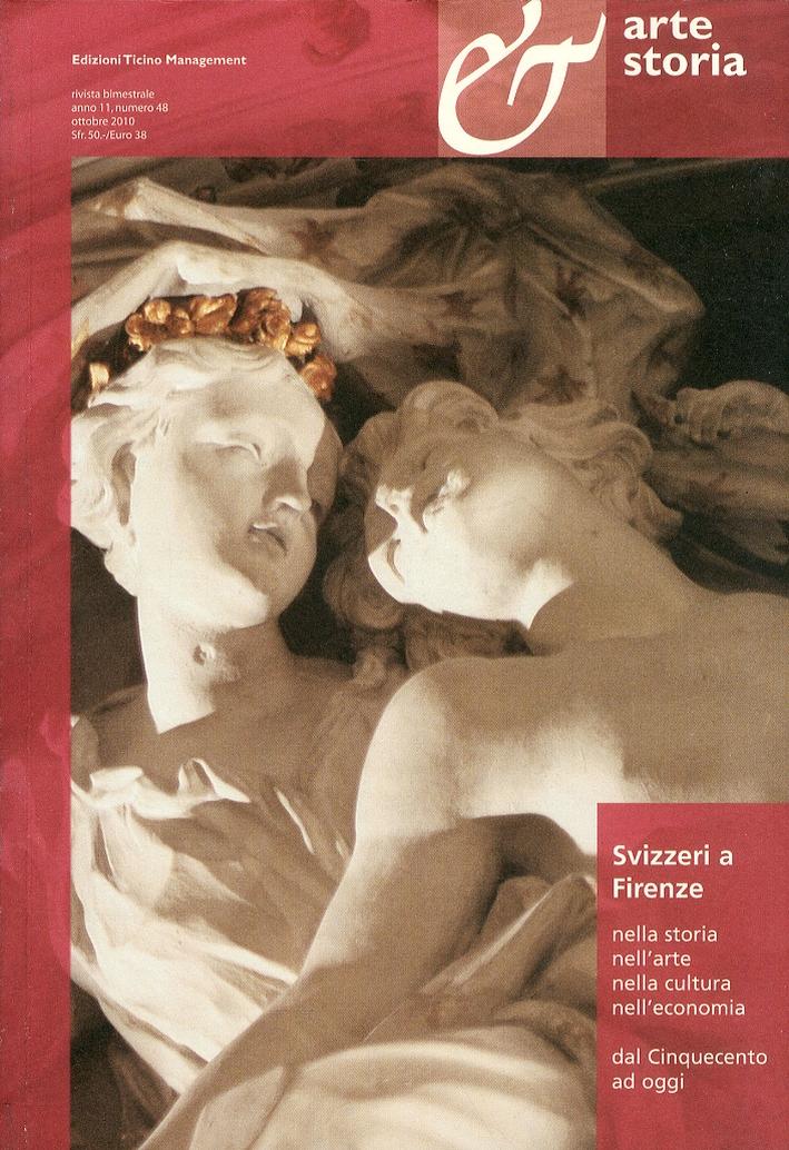 Arte e storia. Svizzeri a Firenze nella storia, nell'arte, nella cultura, nell'economia dal Cinquecento ad oggi