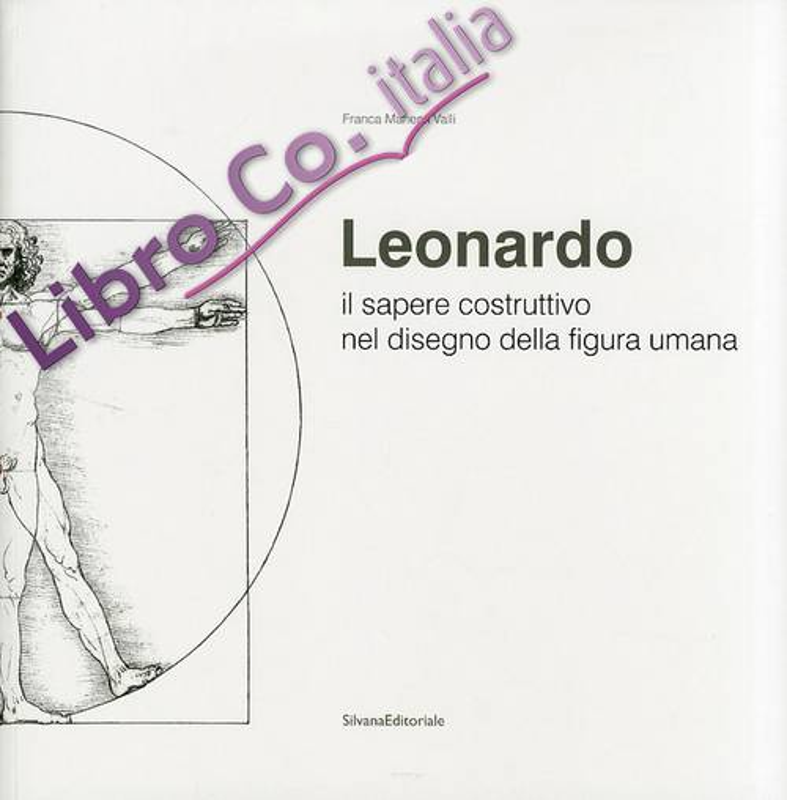 Leonardo. Il sapere costruttivo nel disegno della figura umana