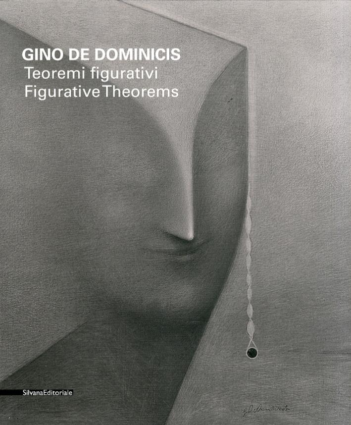 Gino De Dominicis. Teoremi figurativi. Figurative Theorems. [Ed. Italiana e Inglese]