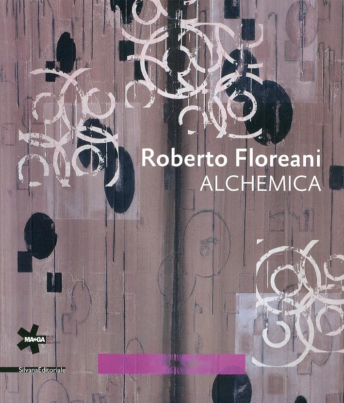 Roberto Floreani. Alchemica