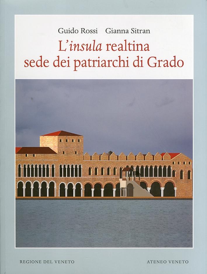L'Insula Realtina sede dei Patriarchi di Grado