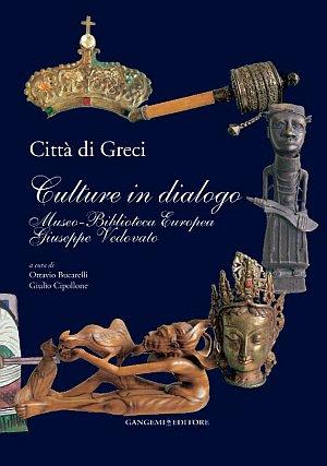 Città di Greci. Culture in dialogo. Museo-Biblioteca Europea Giuseppe Vedovato