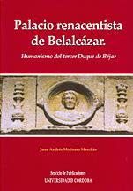Palacio renacentista de belalcazar. humanismo del tercer duque de bejar