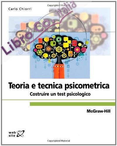 Teoria e tecnica psicometrica. Costruire un test psicologico