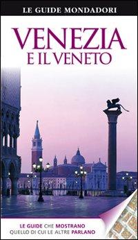 Venezia e il Veneto. Ediz. illustrata