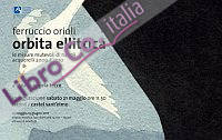 Ferruccio Orioli. Orbita Ellittica. Le Misure Mutevoli di Napoli