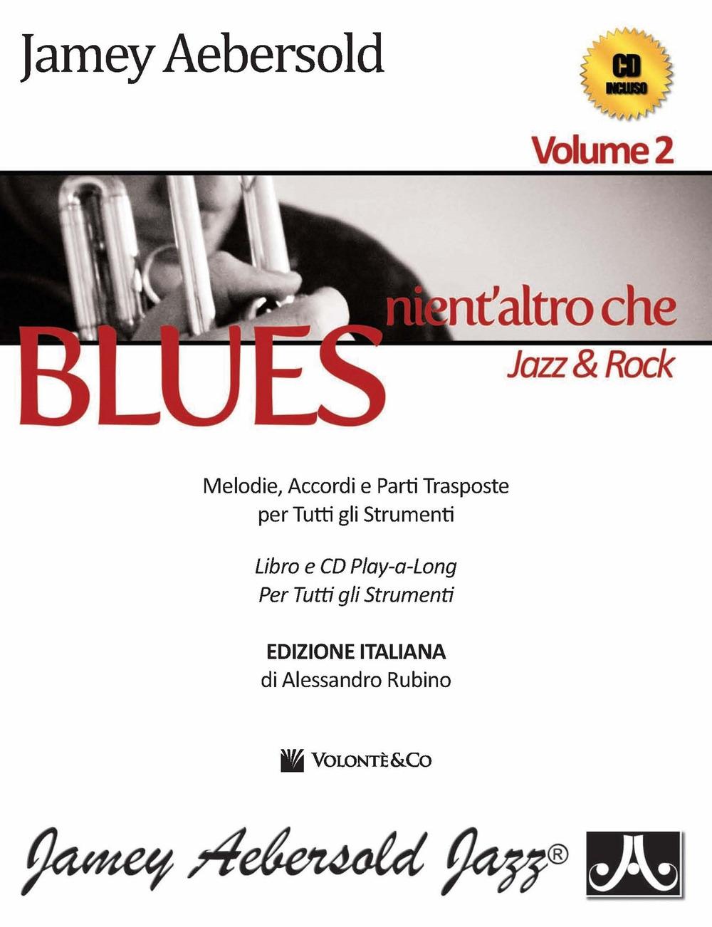 Aebersold. Con CD Audio. Vol. 2: Nient'altro che blues, jazz & rock