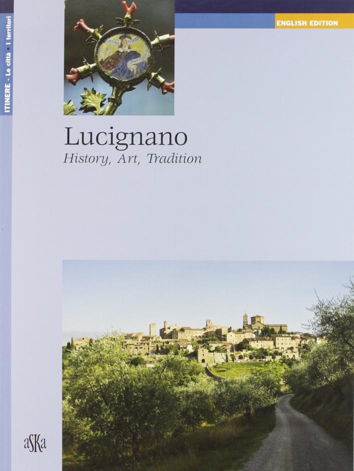 Lucignano. History, art, tradition