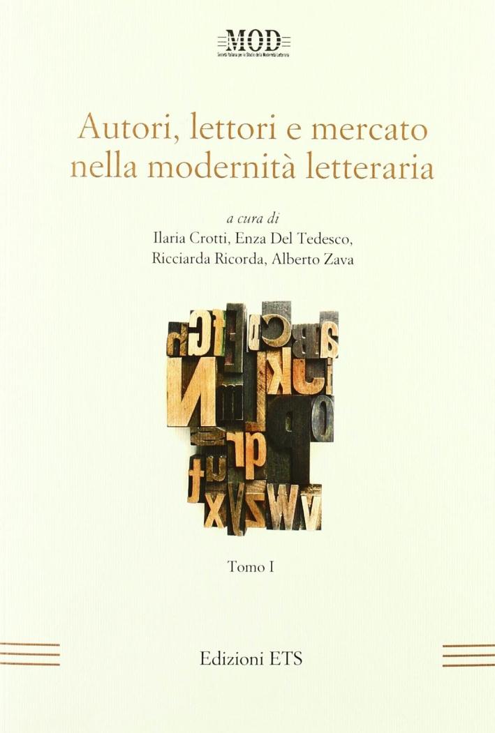 Autori, lettori e mercato nella modernità letteraria. Vol. 1